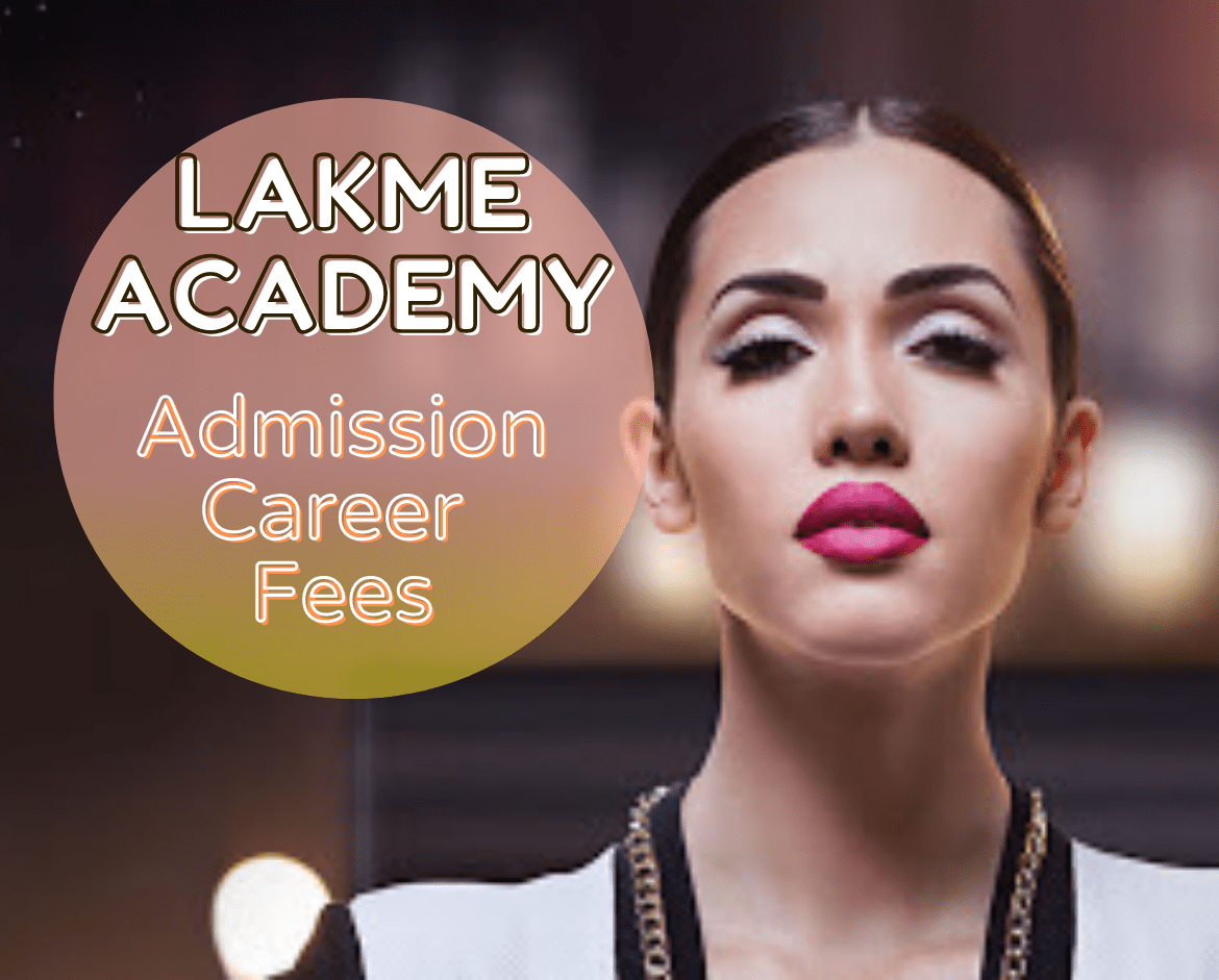 Complete course details on Lakme Academy: Admission, Career, Fees!