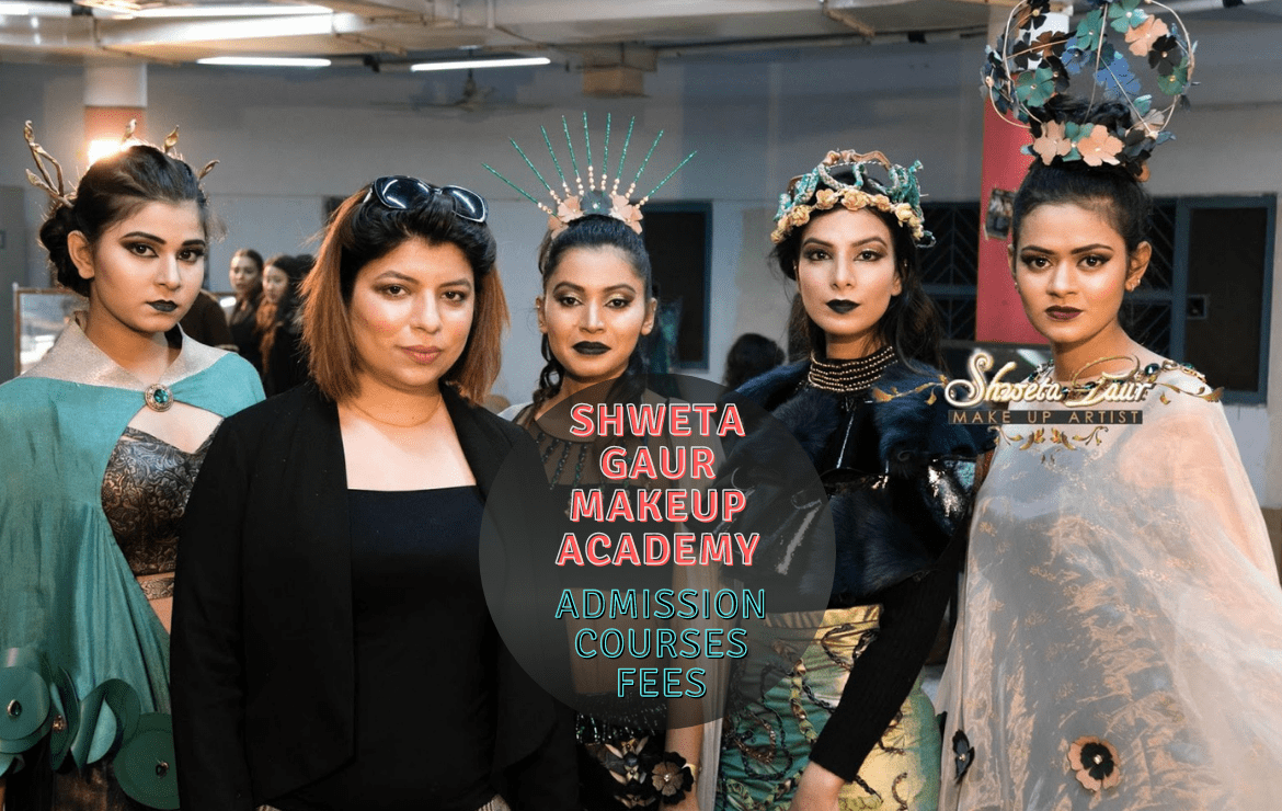 Shweta Gaur Makeup Academy: Makeup Courses, Admission, Fees