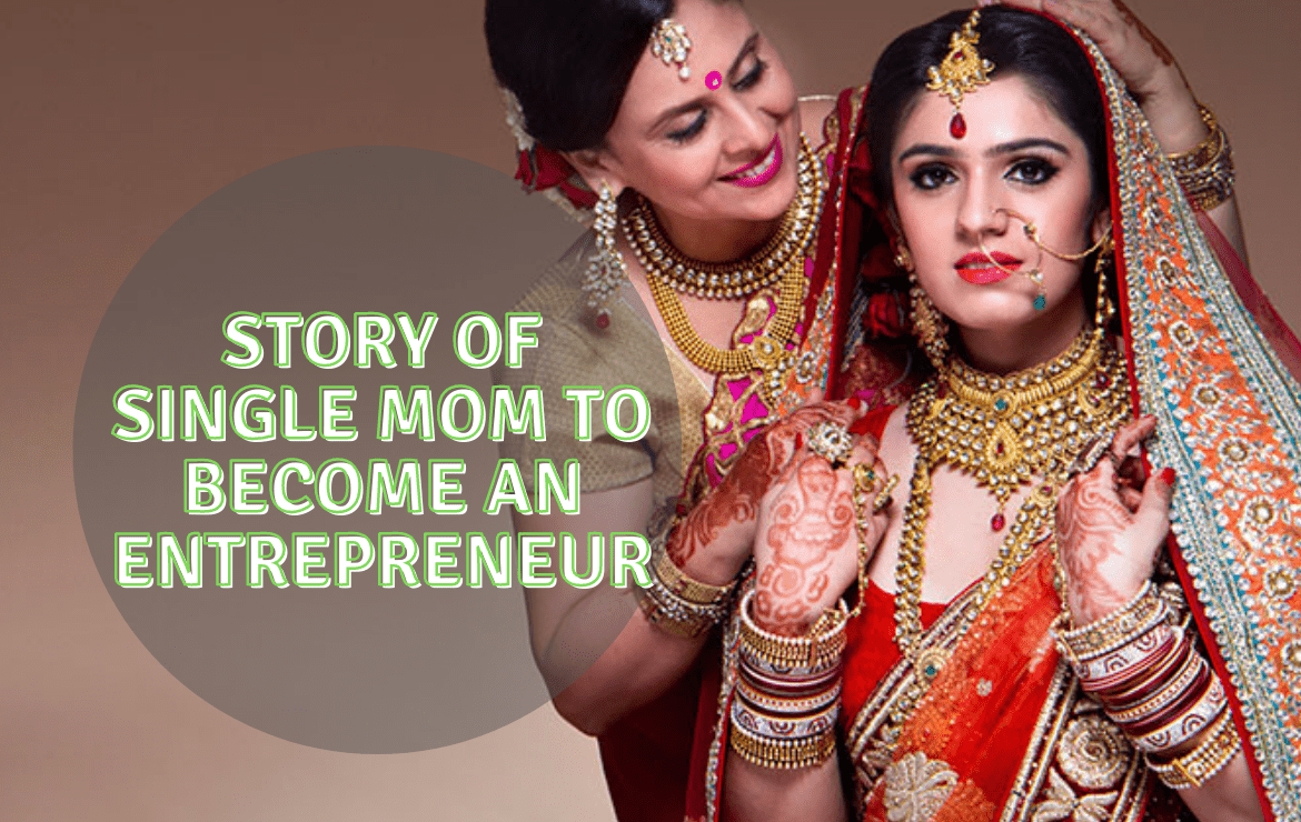 Story of Single Mom to Become an Entrepreneur