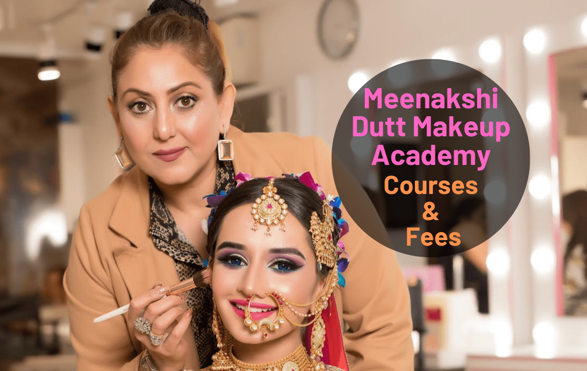 Meenakshi Dutt Makeup Academy: Makeup Courses, Admission, Fees