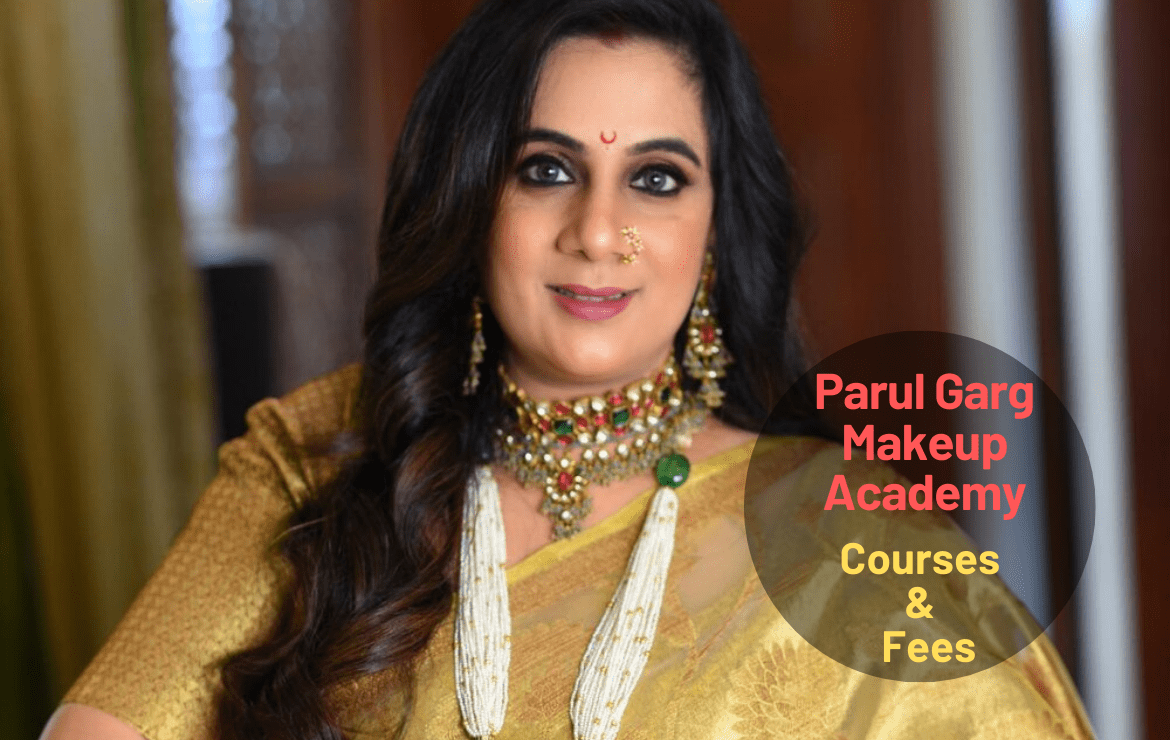 Parul Garg Makeup Academy: Makeup Courses, Admission, Fees