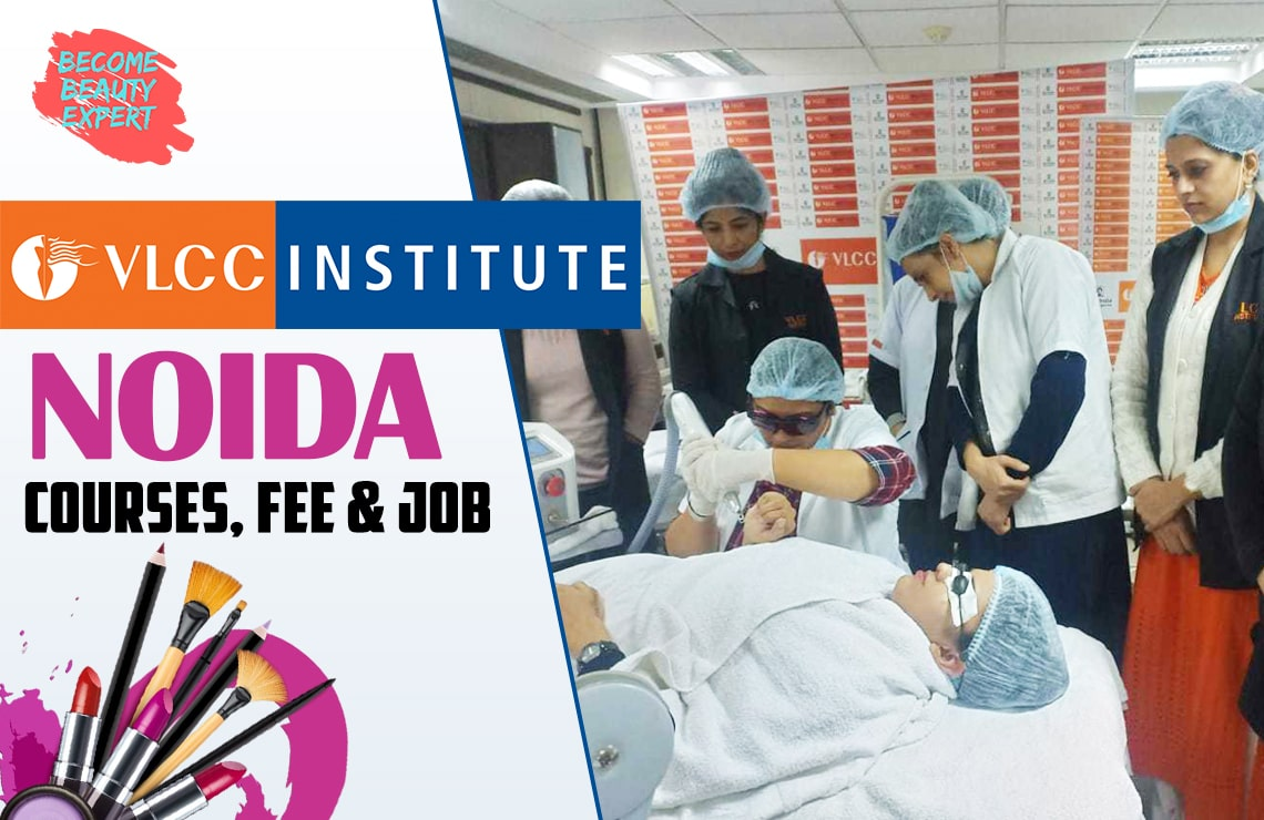 VLCC Institute Noida: Course options, career prospects, Admission, and fees!