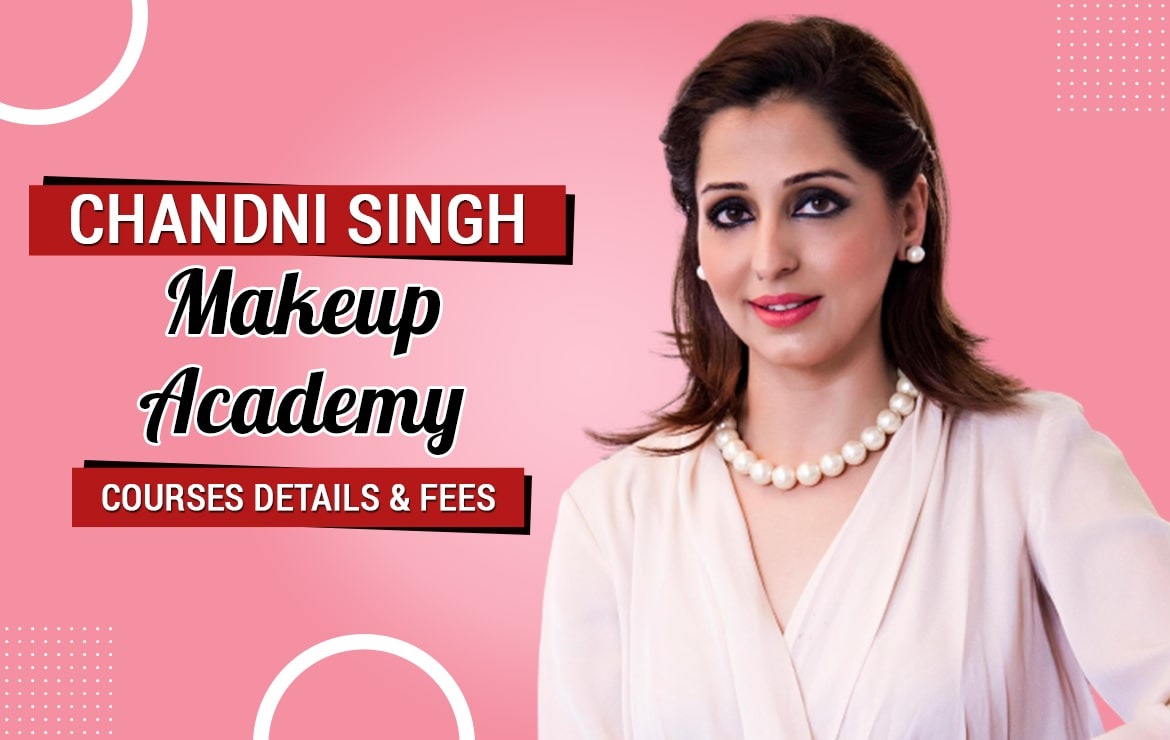 Chandni Singh Makeup Academy : Courses Details & Fees
