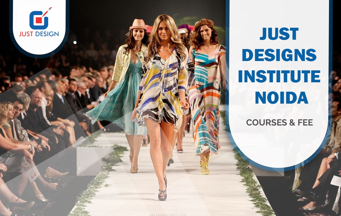 Just Designs Institute Noida: Courses, Fee, and Placements!