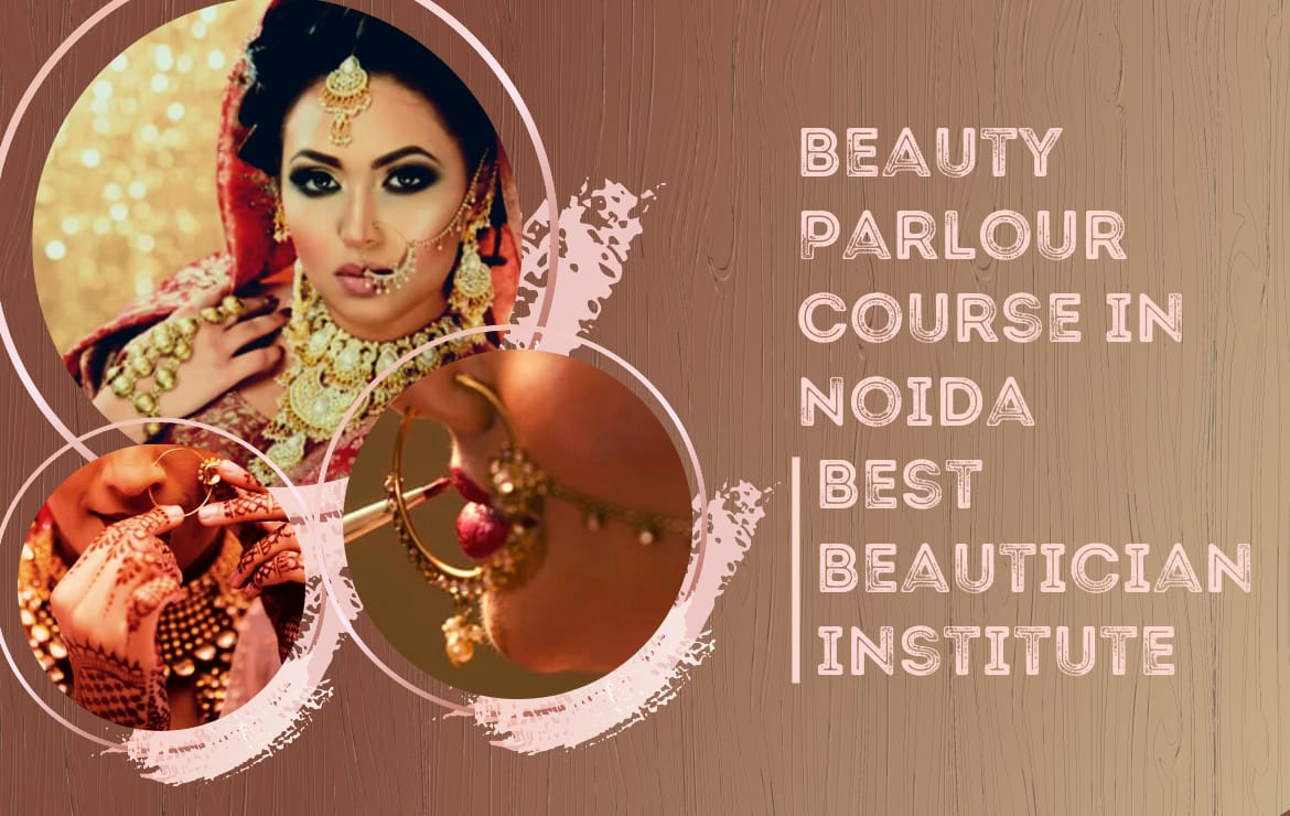 Beauty Parlour Course in Noida | Best Beautician institute