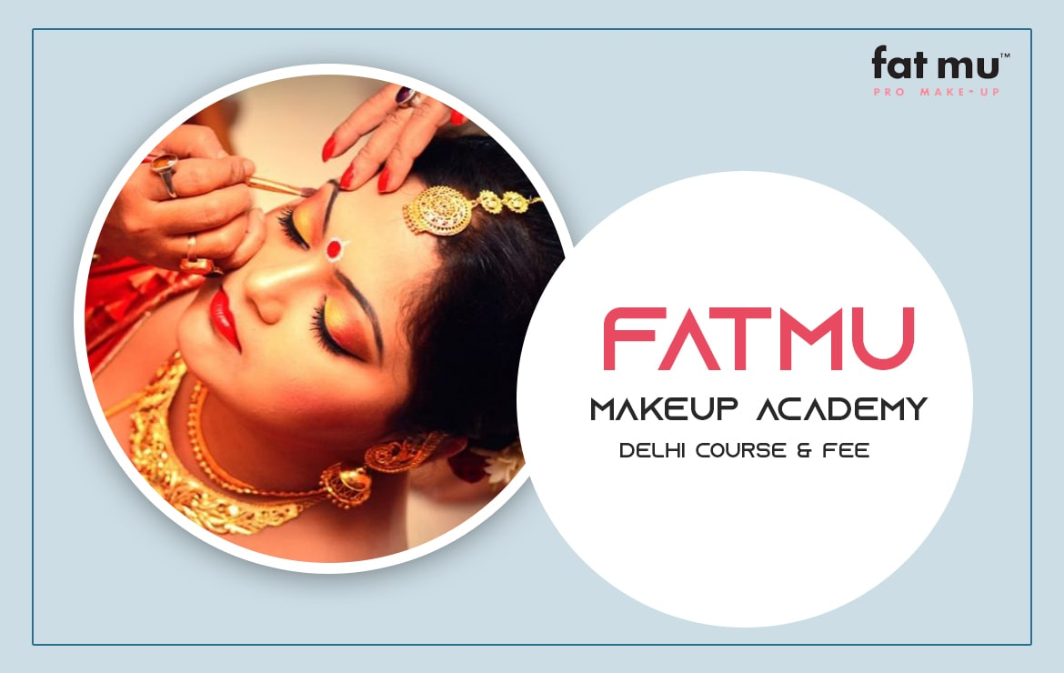 Fatmu Makeup Academy Delhi : Course & Fee