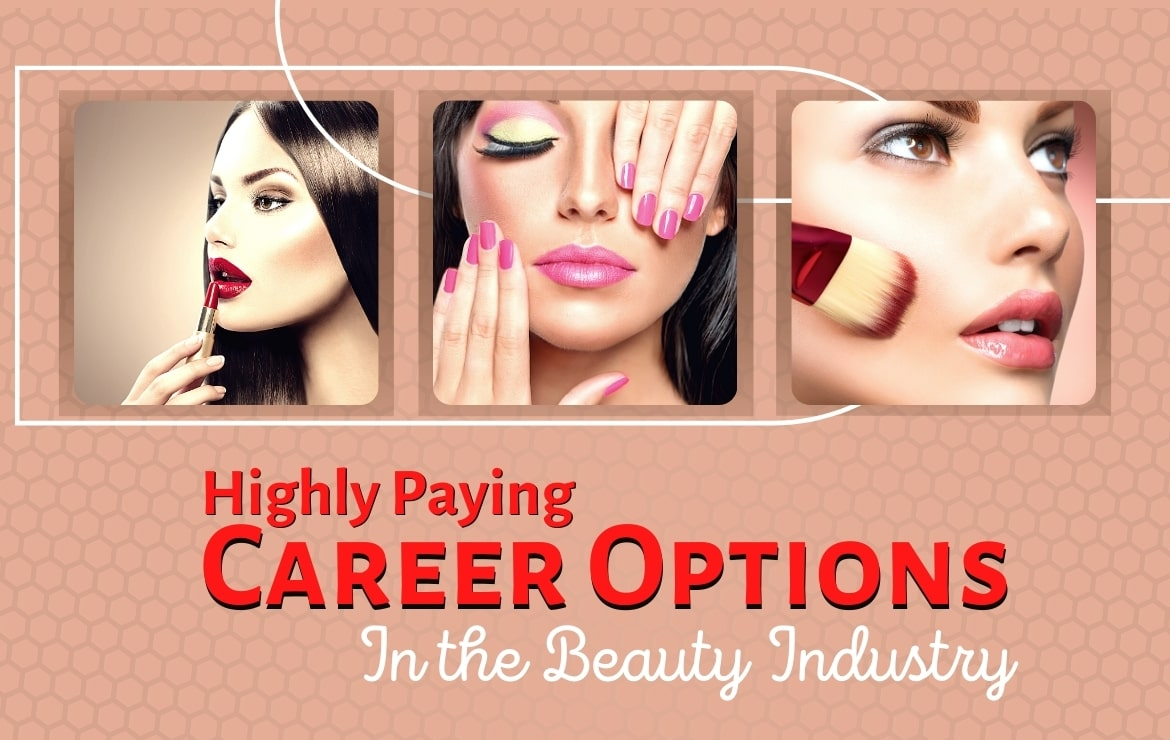 Highly Paying Career Option in the Beauty Industries