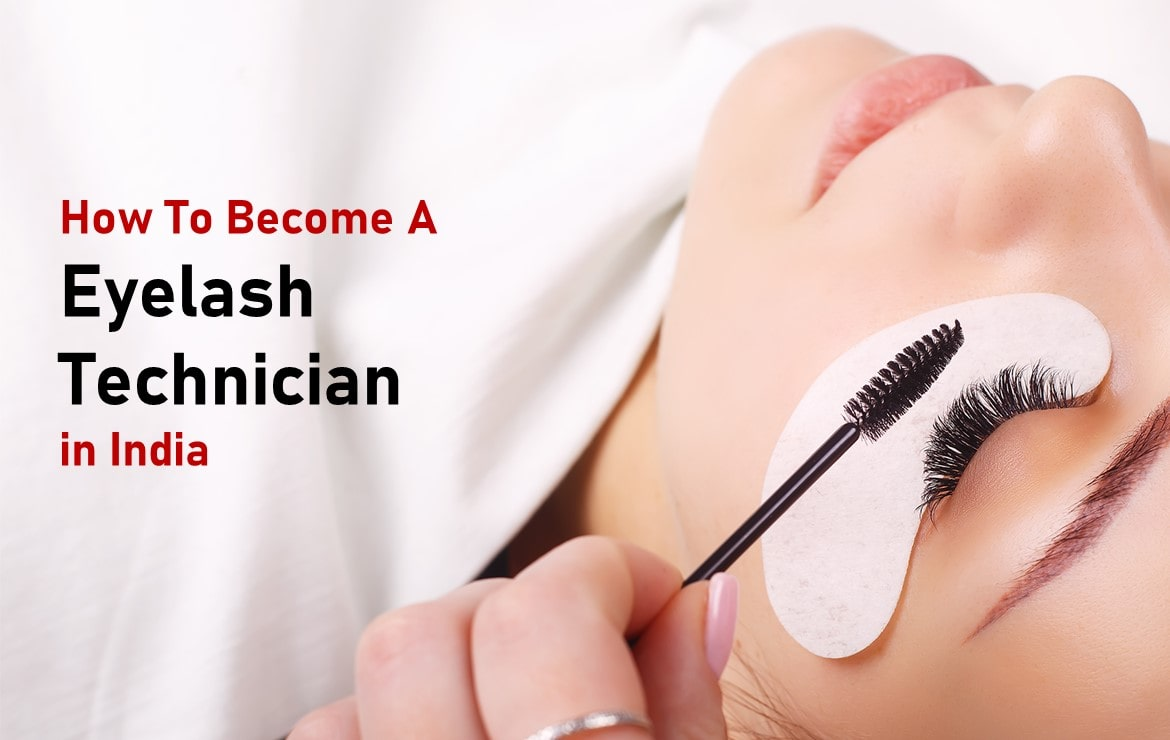 How to become a eyelash technician in India