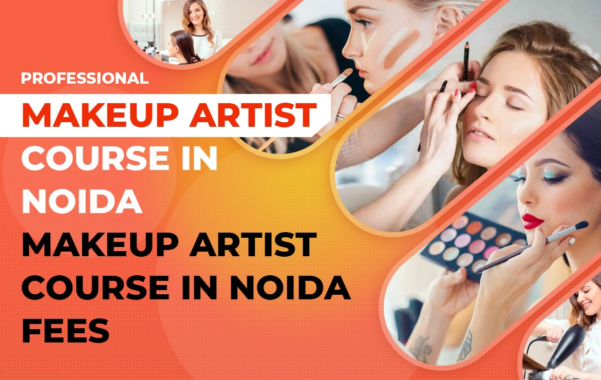 Professional Makeup Artist Course In Noida | Makeup Artist Course In Noida Fees