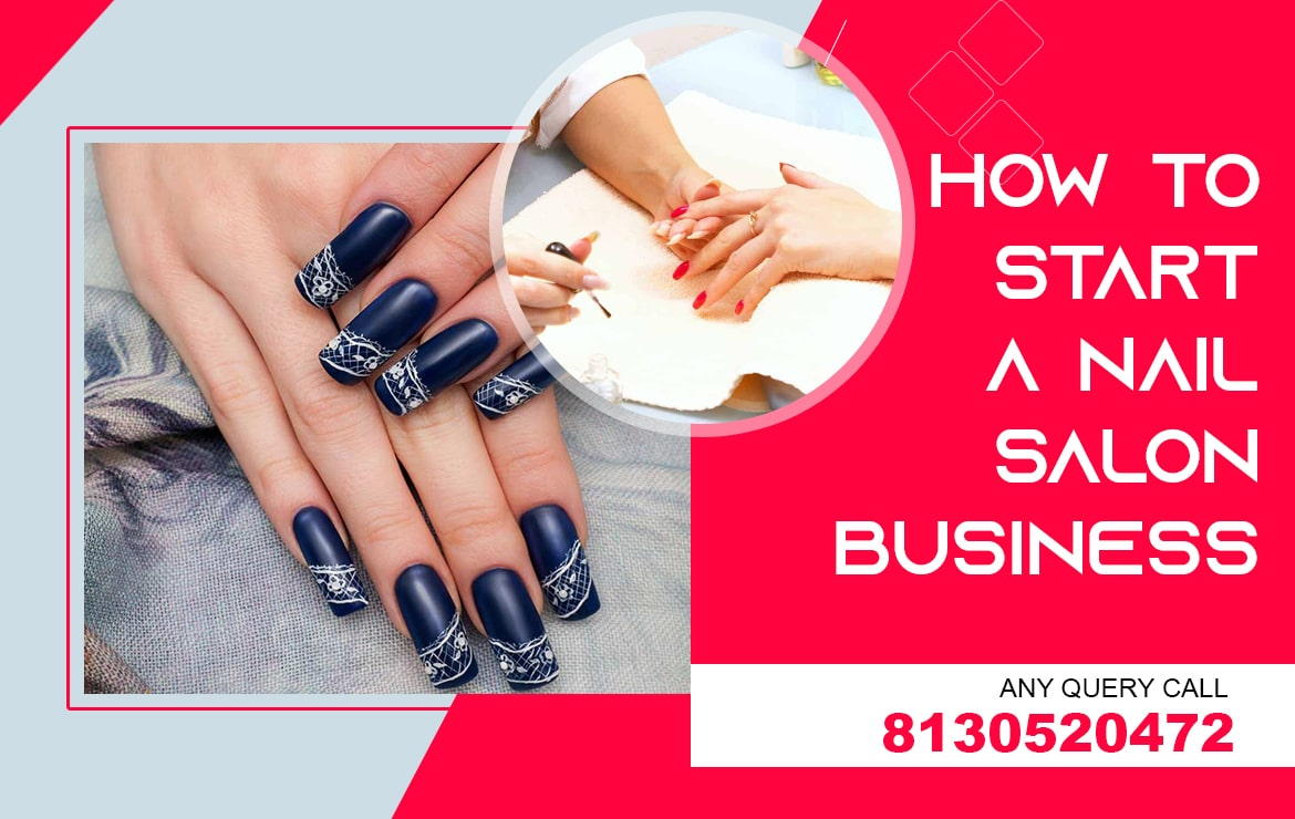 How To Start A Nail Salon Business?