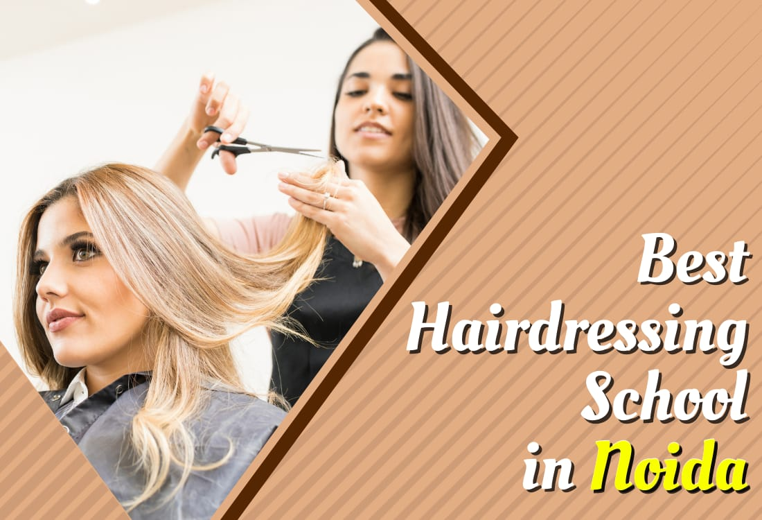 Best Hair Dressing College in Noida