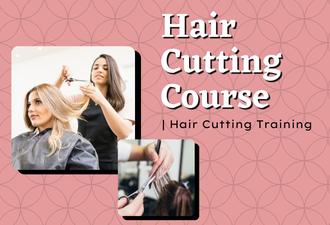 Hair Cutting Course | Hair Cutting Training in Noida & Delhi NCR