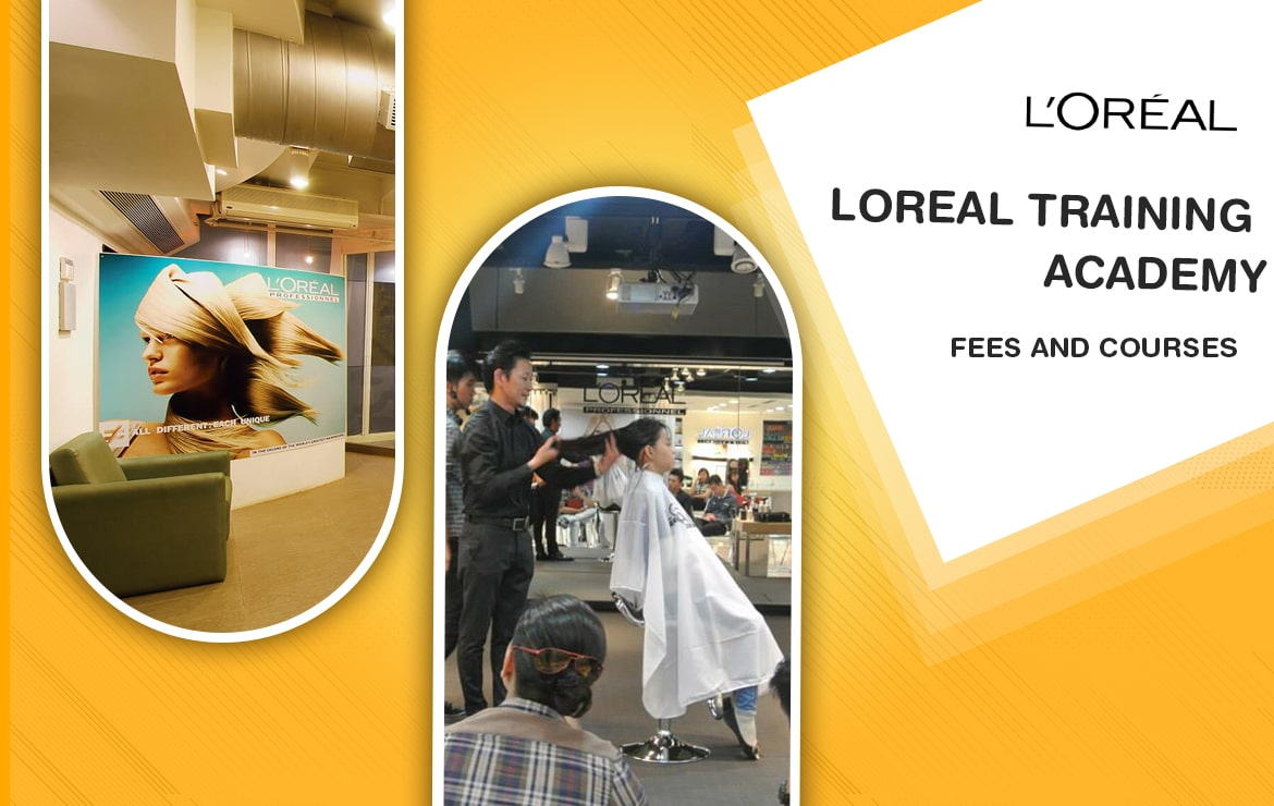 Loreal Training Academy: Fees and Courses