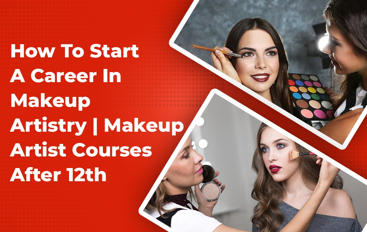 How To Start A Career In Makeup Artistry | Makeup Artist Courses After 12th