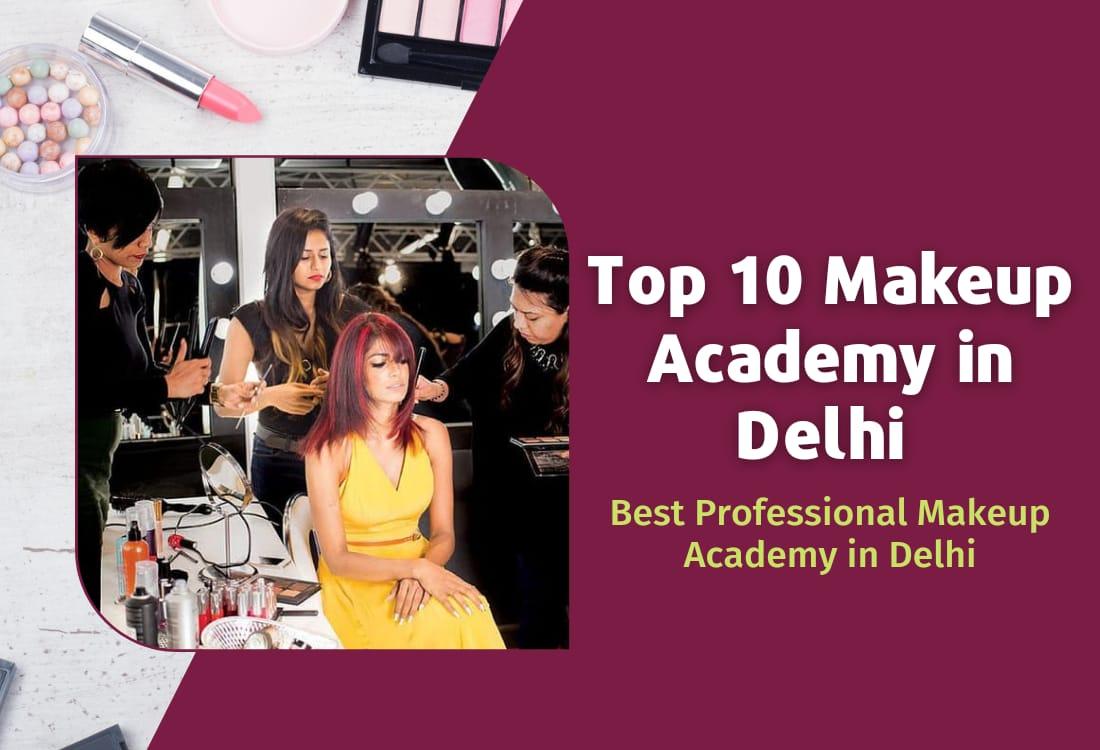 Top 10 Makeup Academy In Delhi NCR | Best Professional Makeup Academy In Delhi