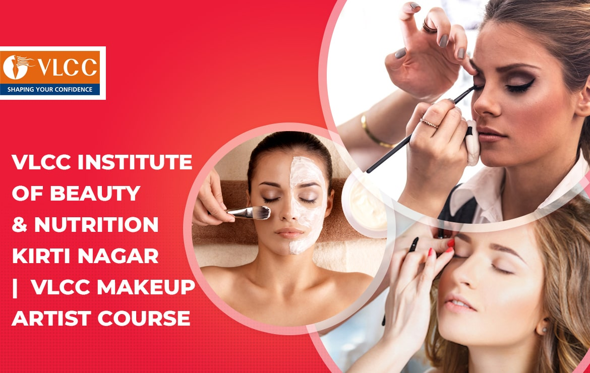 VLCC Institute Of Beauty And Nutrition Kirti Nagar : Courses & Fee