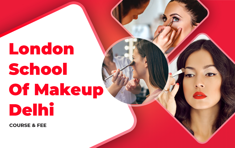 London School of Makeup Delhi : Course & Fee
