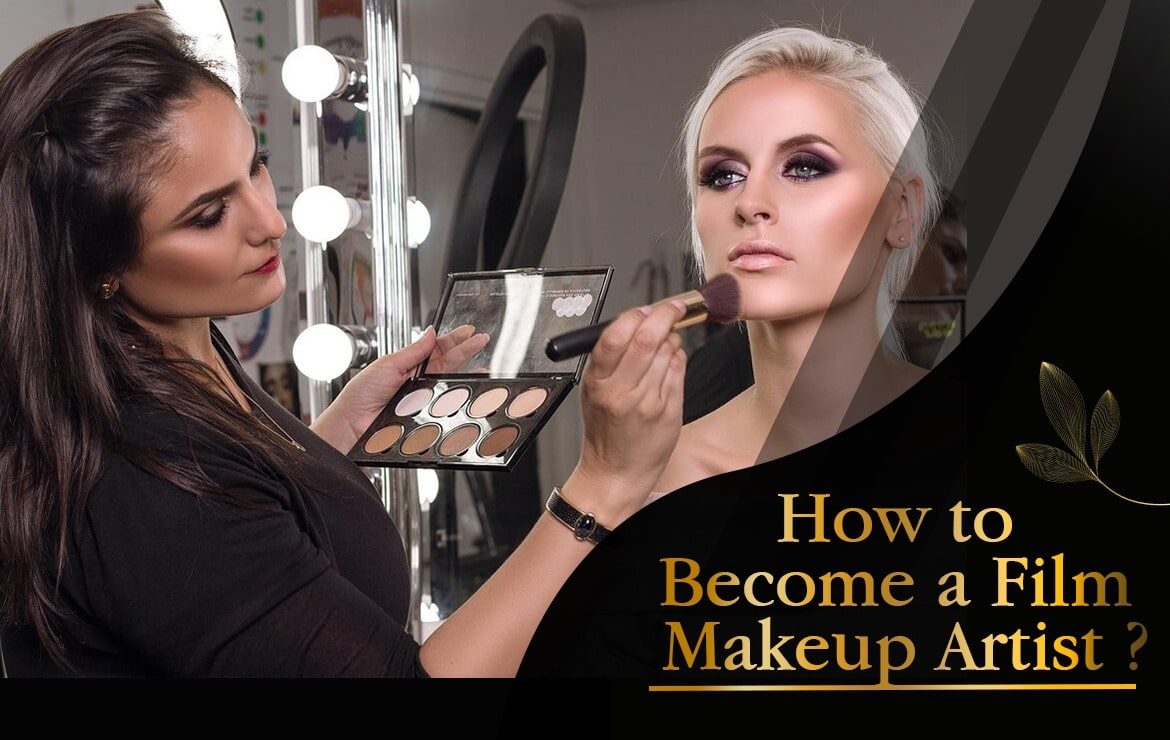 How To Become a Film Makeup Artist?