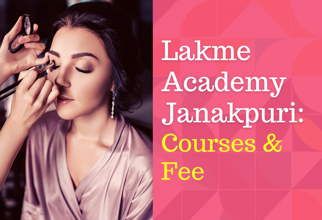 Lakme Academy Janakpuri: Courses & Fee
