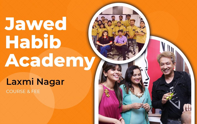 Jawed Habib academy Laxmi Nagar: Courses & Fee
