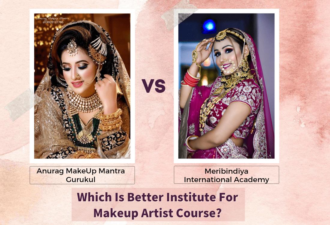 Anurag Makeup Mantra Gurukul VS Meribindiya International Academy | Which is Better Institute For Makeup Artist Course?
