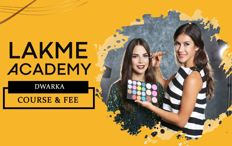 Lakme Academy Dwarka: Course & Fee
