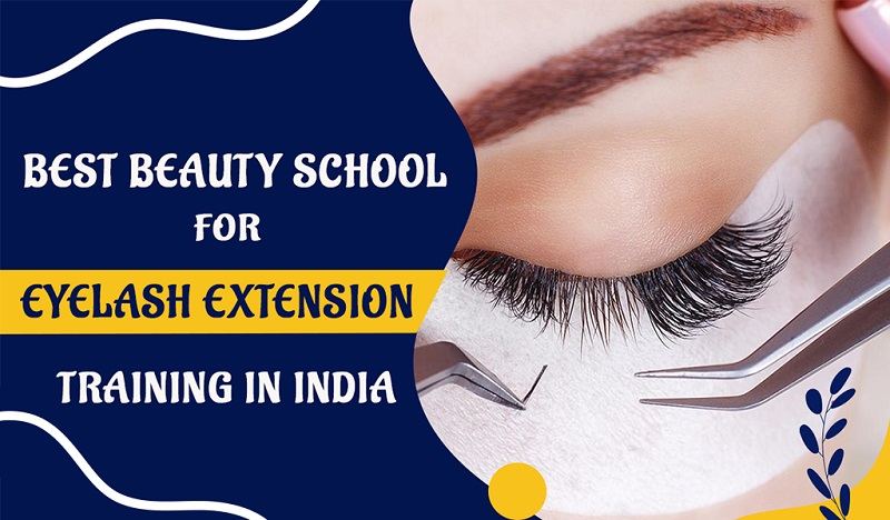 Best Beauty School For Eyelash Extension Training in India