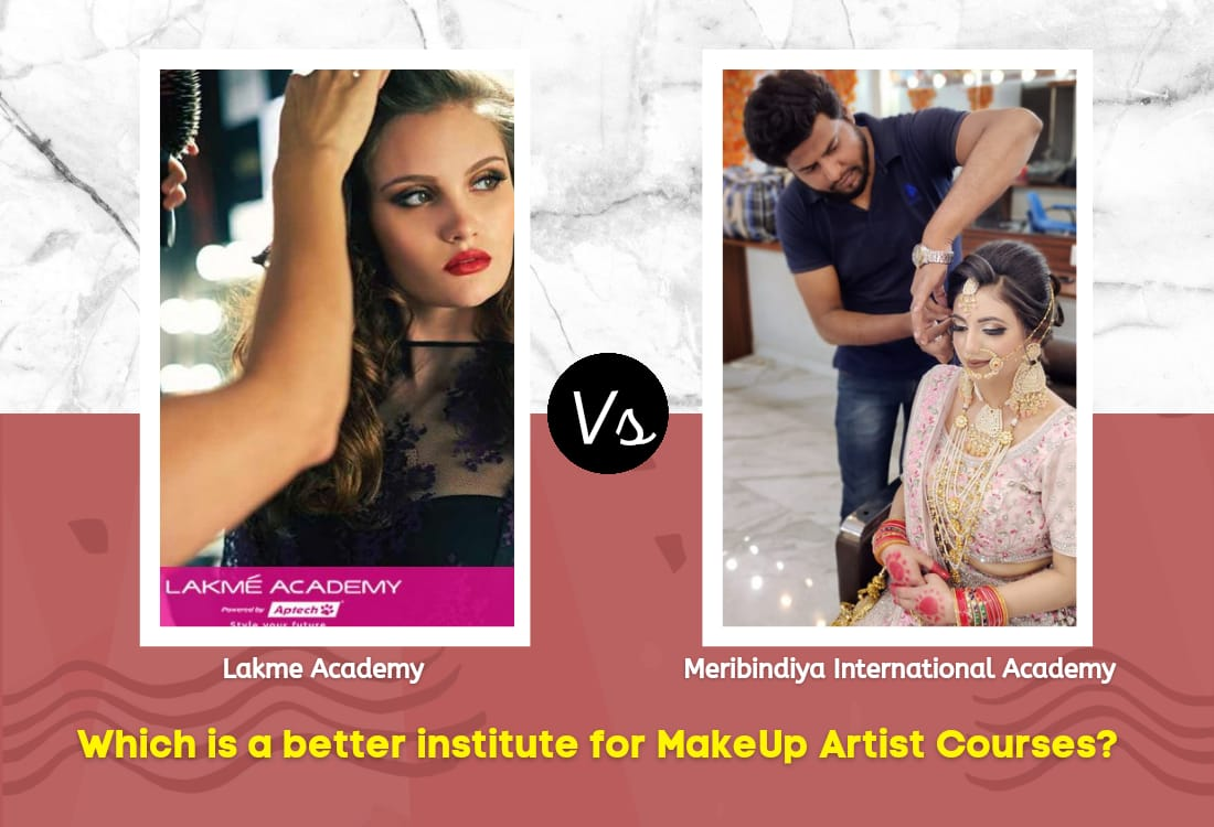 Lakme Academy VS Meribindiya International Academy: Which is a Better Institute for Makeup Artist Courses?